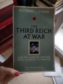 The Third Reich at War:How the Nazis Led Germany from Conquest to Disaster