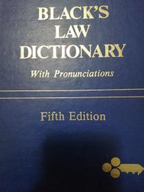 BLACKS LAW DICTIONARY       With Pronunciations       Fifth Edition 布莱克法律词典 第五版