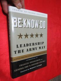 Be Know Do: Leadership the Army Way      (小16开,硬精装)   【详见图】