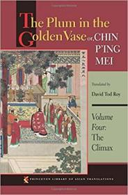 The Plum in the Golden Vase or, Chin P'ing Mei, Volume Four: The Climax