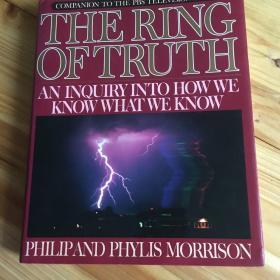 The Ring of Truth: An Inquiry Into how We Know what We Know (compantion to the PBS TV Series)
