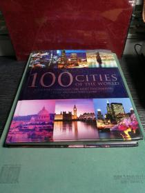 100 CITIES OF THE WORLD:A JOURNEY THROUGH THE MOST FASCINATING CITIES AROUND THE CLOBE