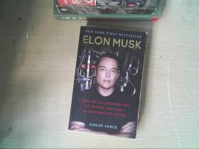 Elon Musk: How the Billionaire CEO of SpaceX and Tesla is Shaping our Future【 英文原版】