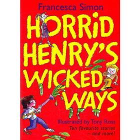 Horrid Henry's Wicked Ways (Story Collections) 淘气包亨利故事精选-邪恶之路(含10个故事)