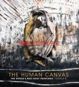 The Human Canvas: The Worlds Best Body Paintings