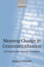 Meaning Change in Grammaticalization: An Enquiry into Semantic Reanalysis