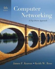 Computer Networking:A Top-Down Approach (4th Edition)