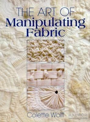 英文原版 面料再造工具书  The Art of Manipulating Fabric