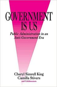Government Is Us: Strategies for an Anti-Government Era