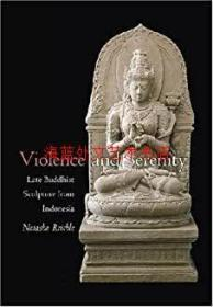 Violence and Serenity : Late Buddhist Sculpture from Indonesia