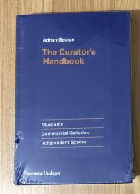 The Curators Handbook: Museums, Commercial Galleries, Independent Spaces 策展人手册:博物馆、商业画廊、独立空间  9780500239285