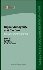 Digital anonymity and the law:tensions and dimensions