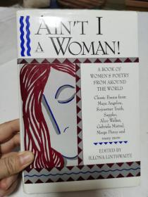 英文原版:AINT I A WOMAN!(A BOOK OF WOMEN`S POETRY FROM AROUND THE WORLD一本世界各地的女性诗歌)硬精装 带护封