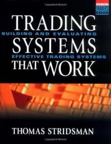 Trading Systems That Work:Building and Evaluating Effective Trading Systems