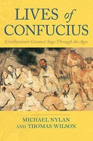 Lives of Confucius: Civilizations Greatest Sage Through the Ages  幻化之龙 两千年中国历史变迁中的孔子