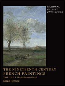 The Nineteenth-Century French Paintings: Volume 1, The Barbizon School