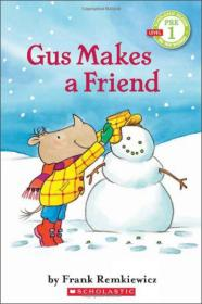 Scholastic Reader Pre-Level 1: Gus Makes a Friend  格斯交朋友