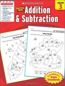 Scholastic Success with Addition & Subtraction: Grade 3学乐成功系列练习册:三年级加减法