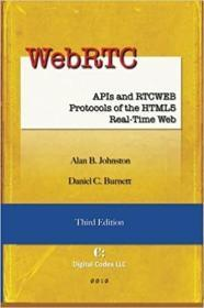 WebRTC: APIs and RTCWEB Protocols of the HTML5 Real-Time Web, Third Edition 进口原版