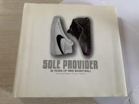 "Sole Provider。30 Years Of Nike Basketball。Words by Robert ""Scoop"" Jackson。耐克篮球鞋。"