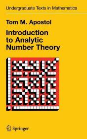 Introduction to Analytic Number Theory (Undergraduate Texts in Mathematics)  英文原版 解析数论导引 阿波斯托尔 Tom M. Apostol