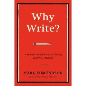 Why Write: A Master Class on the Art of W...
