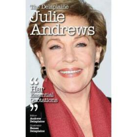 The Delaplaine Julie Andrews - Her Essenti...