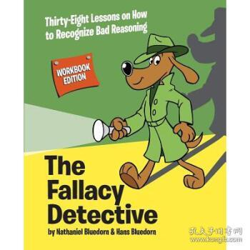 The Fallacy Detective: Thirty-Eight Lesson...