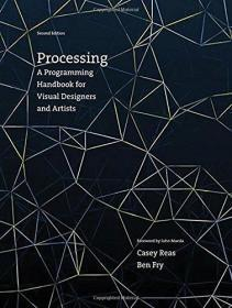 Processing: A Programming Handbook for Visual Designers and Artists (The MIT Press)  英文原版 Casey Reas(凯西·瑞斯) Processing 语言权威指南
