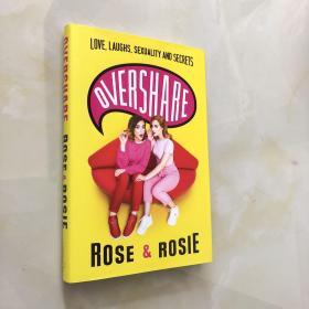Overshare Love, Laughs, Sexuality and Secrets ROSE ROSIE 英文版 lesbian cp