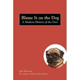 Blame It on the Dog: A Modern History of t...