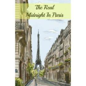 The Real Midnight In Paris: A History of t...