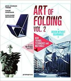 The Art of Folding: New Trends, Techniqu