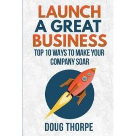 Launch a Great Business: Top 10 Ways to Ma...