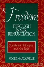 Freedom Through Inner Renunciation: Sankaras Philosophy In A New Light (mcgill Studies In The Histo