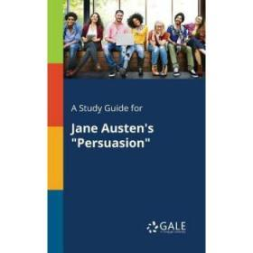 A Study Guide for Jane Austen's Persuasion