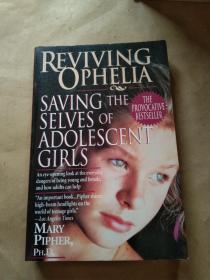 Reviving Ophelia: Saving the Selves of Adolescent Girls (Ballantine Readers Circle)