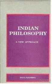 Indian Philosophy: A New Approach (studies In Indian Tradition Series)
