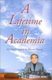 A Lifetime In Academia: An Autobiography By Rayson Huang