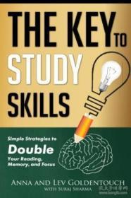 The Key To Study Skills: Simple Strategies To Double Your Reading Memory And Focus
