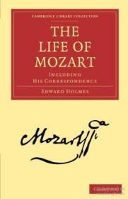 The Life Of Mozart: Including His Correspondence (cambridge Library Collection - Music)