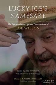 Lucky Joes Namesake: The Extraordinary Life And Observations Of Joe Wilson (charles K. Wolfe Music)