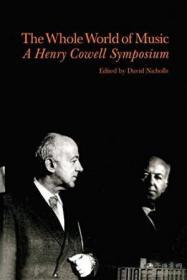 16: Whole World Of Music: A Henry Cowell Symposium (contemporary Music Studies)