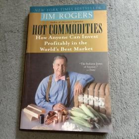 Hot Commodities: How Anyone Can Invest Profitably in the Worlds Best Market(英文原版 32开本)