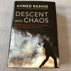 Descent into Chaos:The United States and the Failure of Nation Building in Pakistan, Afghanistan, and Central Asia