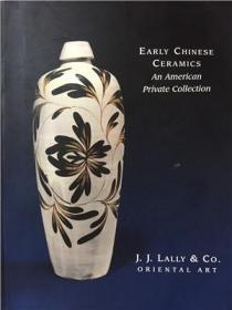 JJ lally 2005 蓝理捷中国早期陶瓷图录 Early Chinese Ceramics(An American Private Collection)宋瓷 唐三彩
