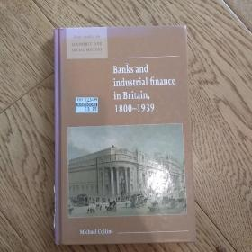Banks and industrial finance in britain1800-1939