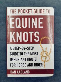 The Pocket Guide to Equine Knots: A Step-by-Step Guide to the Most Important Knots for Horse and Rider