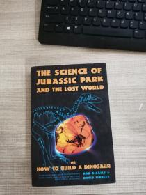 THE SCIENCE OF JUR ASSIC PARK AND THE LOST WORLD