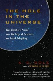 Hole in the Universe: How Scientists Peered over the Edge of Emptiness and Found Everything